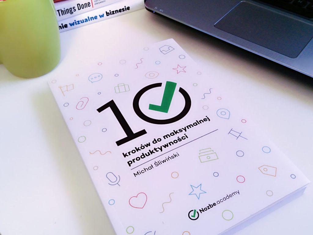 10 kroków do maksymalnej produktywności Michał Śliwiński