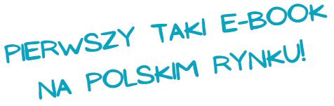 Pierwszy taki e-book na polskim rynku!
